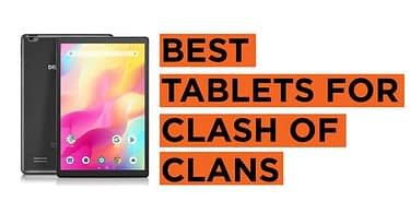 Best tablets for clash of clans